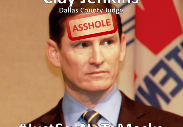 Dishonorable Clay Jenkins, Dallas County Judge, Asshole